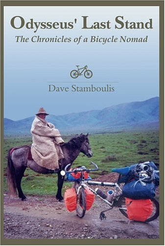 Odysseus' Last Stand: The Chronicles of a Bicycle Nomad