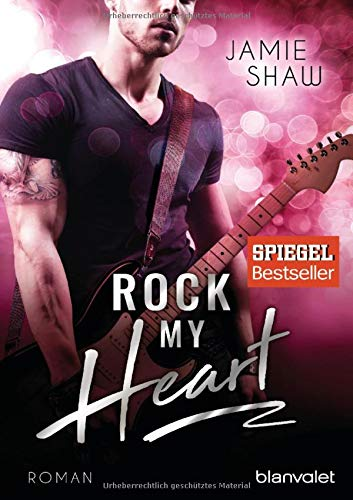 Rock my Heart: Roman (The Last Ones to Know, Band 1) -