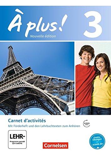 Preisvergleich Produktbild À plus! - Nouvelle édition: Band 3 - Carnet d'activités mit Video-DVD und CD-Extra: Mit eingelegtem Förderheft