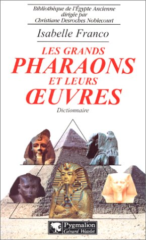 Les grands pharaons et leurs oeuvres