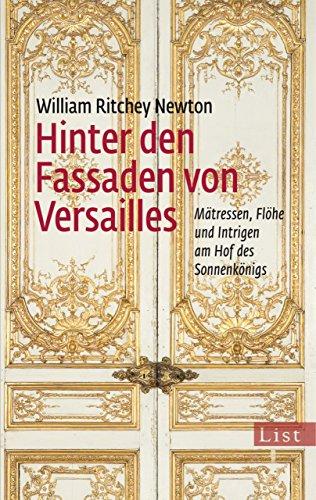 Hinter den Fassaden von Versailles: Mätressen, Flöhe und Intrigen am Hof des Sonnenkönigs (18 Garten)