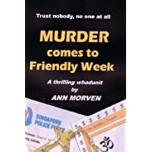 Murder Comes To Friendly Week: Trust nobody, no one at all: Volume 5 (Sheil B Wright)