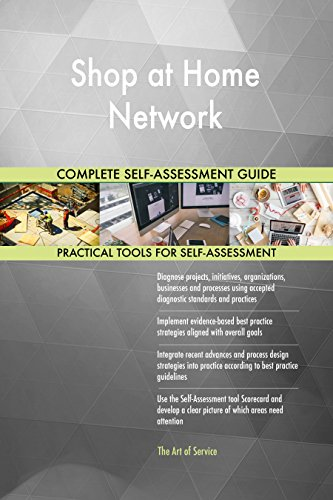Shop at Home Network All-Inclusive Self-Assessment - More than 710 Success Criteria, Instant Visual Insights, Comprehensive Spreadsheet Dashboard, Auto-Prioritized for Quick Results