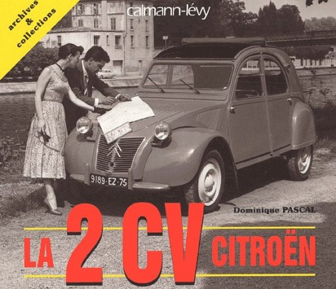 La 2 CV Citroën par Dominique Pascal