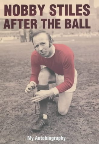 nobby-stiles-after-the-ball-my-autobiography