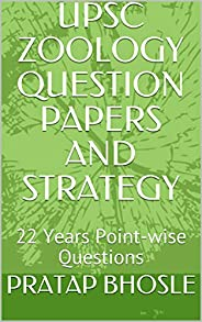 UPSC ZOOLOGY QUESTION PAPERS AND STRATEGY: 22 Years Point-wise Questions