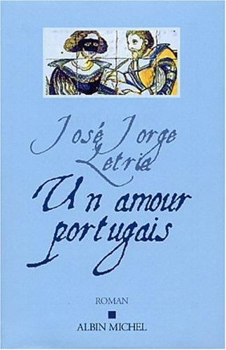 Un amour portugais par José Jorge Letria