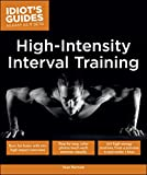 High Intensity Interval Training: Burn Fat Faster with 60-Plus High-Impact Exercises (Idiot's Guides) (English Edition)