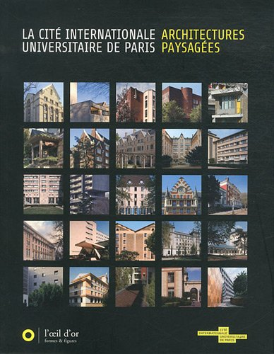 La cité internationale universitaire de Paris : architectures paysagées