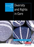 Diversity and Rights in Care (Care Management Series)