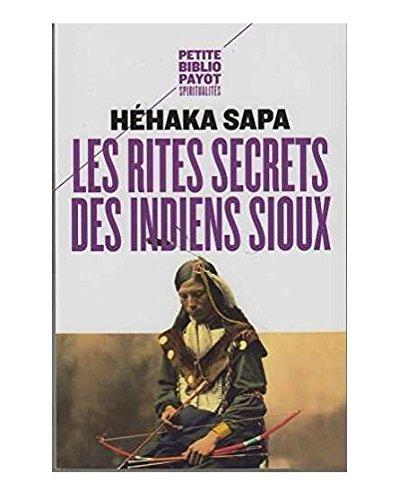 Les rites secrets des indiens sioux par Héhaka Sapa