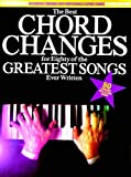THE BEST CHORD CHANGES FOR EIGHTY OF THE GREATEST SONGS EVER WRITTEN M
