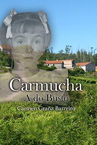 Carmucha: A do Busto (Galician Edition) por Carmen Graña Barreiro