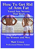 Image de How To Get Rid of Arm Fat:  Toned Arm Secrets That Work (Better Body Fitness Book 1) (English Edition)