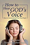 #10: How to Hear God's Voice: Keys to Conversational Two-Way Prayer