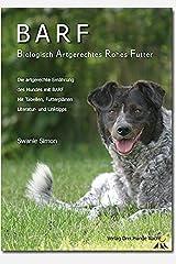 BARF - Biologisch Artgerechtes Rohes Futter für Hunde Taschenbuch