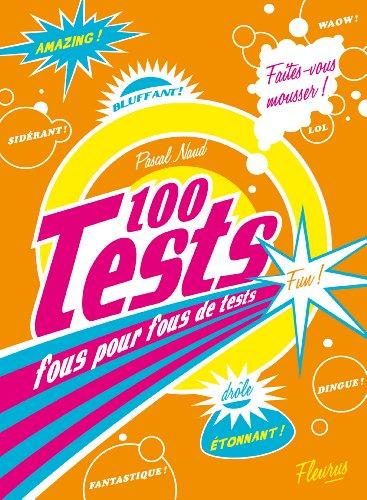 100 Tests fous pour fous de tests