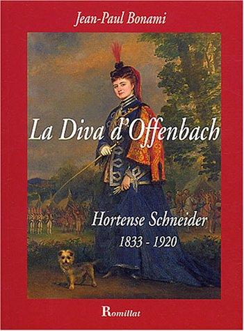 Diva d'Offenbach - Hortense Schneide...