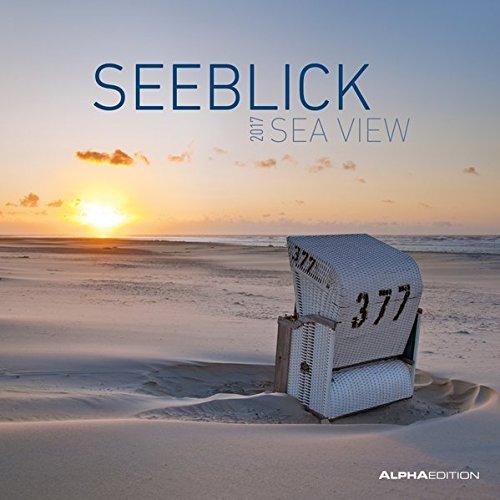 Seeblick 2017 - Broschürenkalender (30 x 60 geöffnet) - Landschaftskalender - Wandplaner