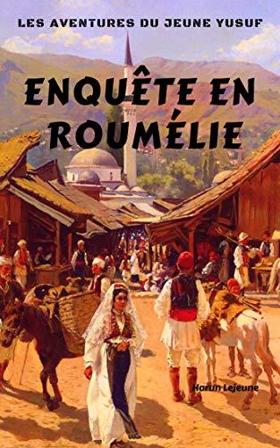 Couverture du livre Les aventures du jeune Yusuf: Enquête en Roumélie