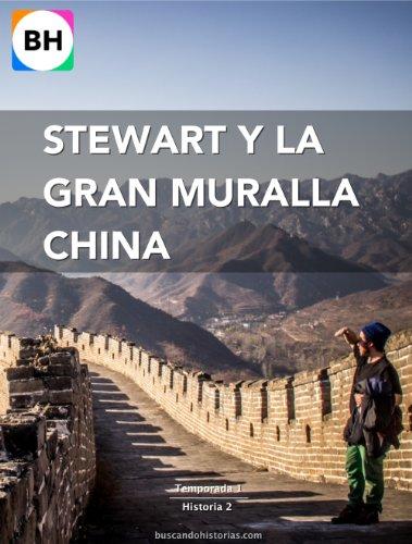 Portada del libro Stewart y la Gran Muralla China (Buscando Historias - China y Filipinas - Temporada 1 nº 2)