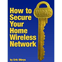 How to Secure Your Home Wireless Network (English Edition)