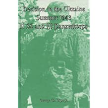 Decision in the Ukraine, Summer 1943: II. SS and III. Panzerkorps by Jr. George M. Nipe (1996-12-02)