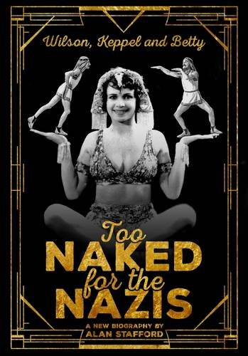 Wilson, Keppel and Betty: Too Naked for the Nazis por Alan Stafford