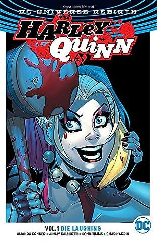 Harley Quinn Vol. 1: Die Laughing (Rebirth) (Justice League Animated Series)