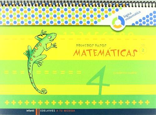 Primeros Pasos cuaderno 4 Matemticas (Nivel 2) (A tu medida (Lógica Matemática))