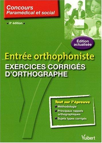Exercices corrigés d'orthographe : Entrée orthophoniste