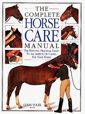 The Complete Horse Care Manual por Colin Vogel
