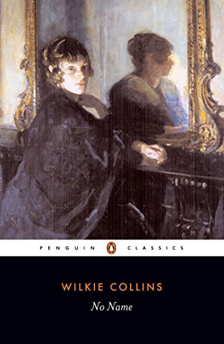No Name (Penguin Classics) por Wilkie Collins