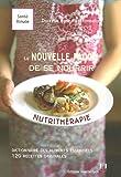 La nouvelle façon de se nourrir - La nutrithérapie