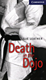 Death in the Dojo Level 5 (Cambridge English Readers)