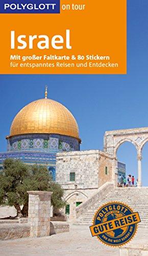 POLYGLOTT on tour Reiseführer Israel: Mit großer Faltkarte und 80 Stickern