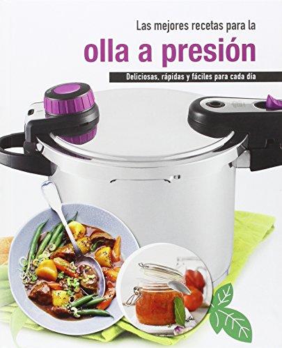 Las mejores recetas para la olla a presión: Deliciosas, rápidas y fáciles para cada día por Vv.Aa