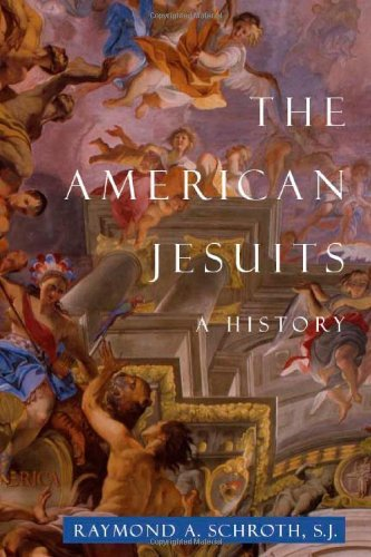 The American Jesuits: A History