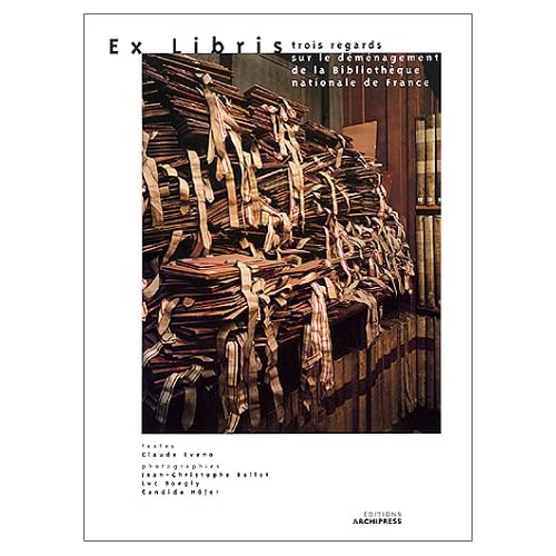 EX LIBRIS. Trois regards sur le déménagement de la Bibliothèque de France