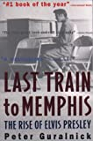 Last Train to Memphis The Rise of Elvis Presley by Guralnick, Peter ( Author ) ON Nov-02-1995, Paperback