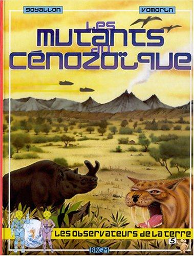 Les Mutants du Cénozoïque par Jérôme Goyallon