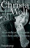Man steht sehr bequem zwischen allen Fronten: Briefe 1952-2011 - Christa Wolf