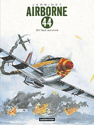 Airborne 44, Tome 5 : S'il faut survivre... par Philippe Jarbinet