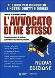 L'avvocato di me stesso. Il libro per conoscere i nostri diritti e doveri. Con formulari di lettere, contratti e scritture private