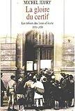 La gloire du certif les trésors des livres d'école 1850-1950. (Bon Etat)