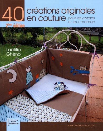 40 créations originales en couture pour les enfants et leur maman par Laëtitia Gheno