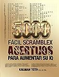 5000 Facil Scramblex Acertijos Para Aumentar Su IQ: Volume 1 (SPANISH IQ BOOST PUZZLES)