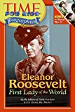 Eleanor Roosevelt: First Lady of the World (Time for Kids Biographies)