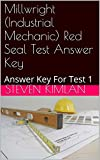 Millwright (Industrial Mechanic) Red Seal Test Answer Key: Answer Key For Test 1 (Millwright Test)