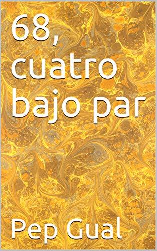 68, cuatro bajo par eBook: Pep Gual: Amazon.es: Tienda Kindle